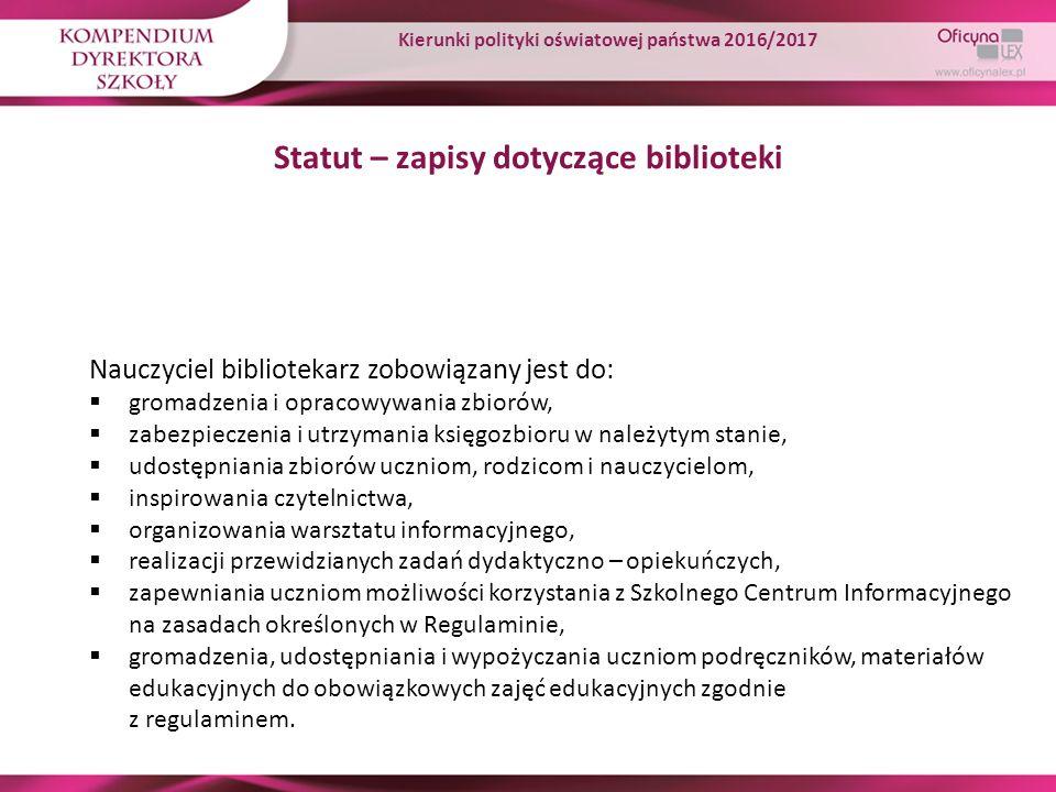Statut – zapisy dotyczące biblioteki Nauczyciel bibliotekarz zobowiązany jest do:  gromadzenia i opracowywania zbiorów,  zabezpieczenia i utrzymania