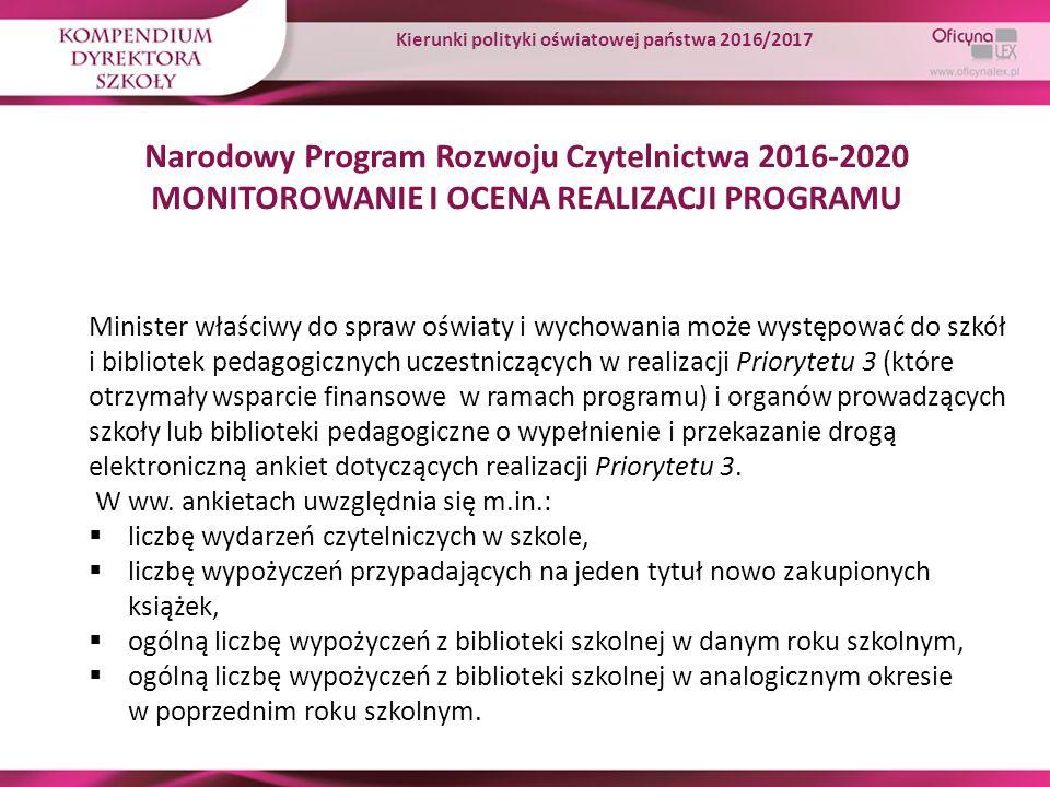 Narodowy Program Rozwoju Czytelnictwa 2016-2020 MONITOROWANIE I OCENA REALIZACJI PROGRAMU Minister właściwy do spraw oświaty i wychowania może występo