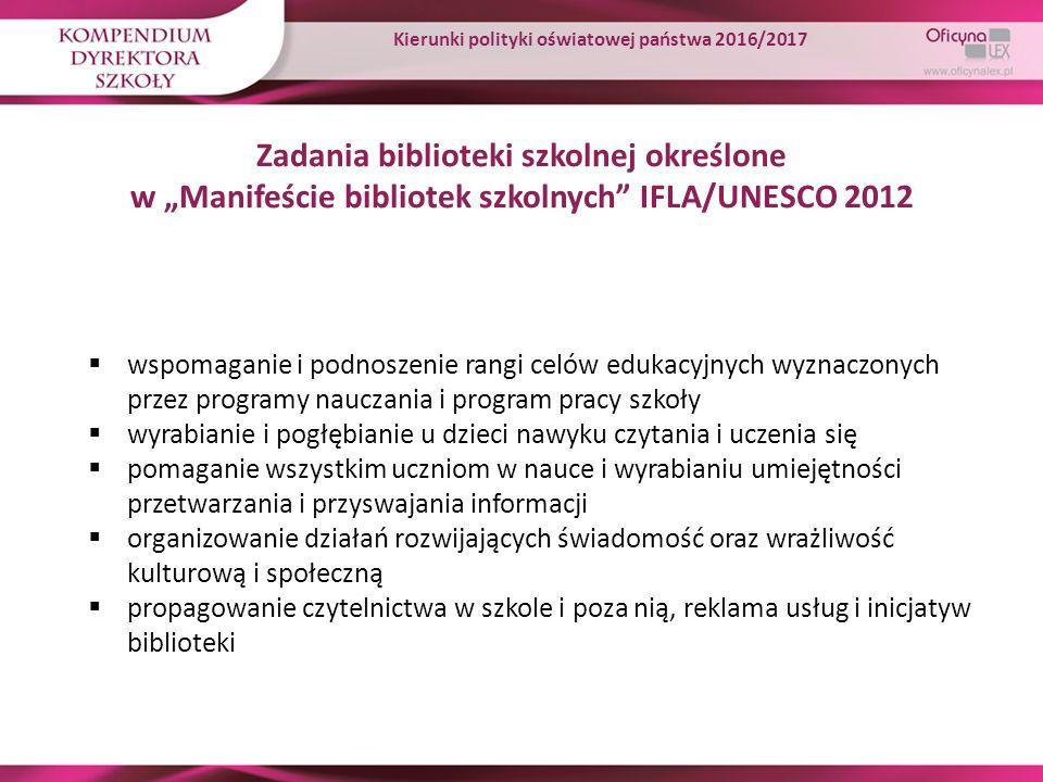 """Zadania biblioteki szkolnej określone w """"Manifeście bibliotek szkolnych"""" IFLA/UNESCO 2012  wspomaganie i podnoszenie rangi celów edukacyjnych wyznacz"""