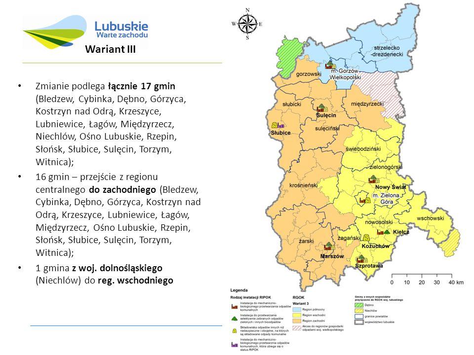 Wariant III Zmianie podlega łącznie 17 gmin (Bledzew, Cybinka, Dębno, Górzyca, Kostrzyn nad Odrą, Krzeszyce, Lubniewice, Łagów, Międzyrzecz, Niechlów, Ośno Lubuskie, Rzepin, Słońsk, Słubice, Sulęcin, Torzym, Witnica); 16 gmin – przejście z regionu centralnego do zachodniego (Bledzew, Cybinka, Dębno, Górzyca, Kostrzyn nad Odrą, Krzeszyce, Lubniewice, Łagów, Międzyrzecz, Ośno Lubuskie, Rzepin, Słońsk, Słubice, Sulęcin, Torzym, Witnica); 1 gmina z woj.