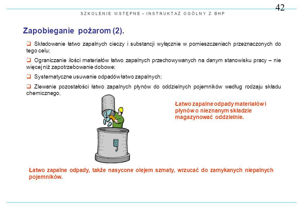 S Z K O L E N I E W S T Ę P N E – I N S T R U K T A Ż O G Ó L N Y Z B H P Zapobieganie pożarom (2).  Składowanie łatwo zapalnych cieczy i substancji