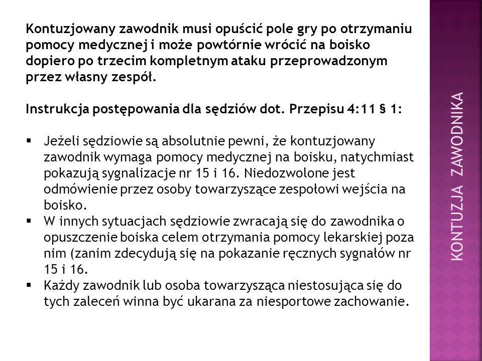 Paragraf 1 otrzymuje następujące brzmienie: Po otrzymaniu pomocy medycznej na boisku zawodnik musi opuścić pole gry.
