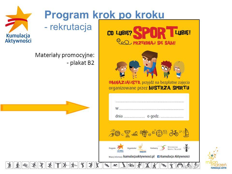 Organizator: Program krok po kroku - rekrutacja Materiały promocyjne: - plakat B2