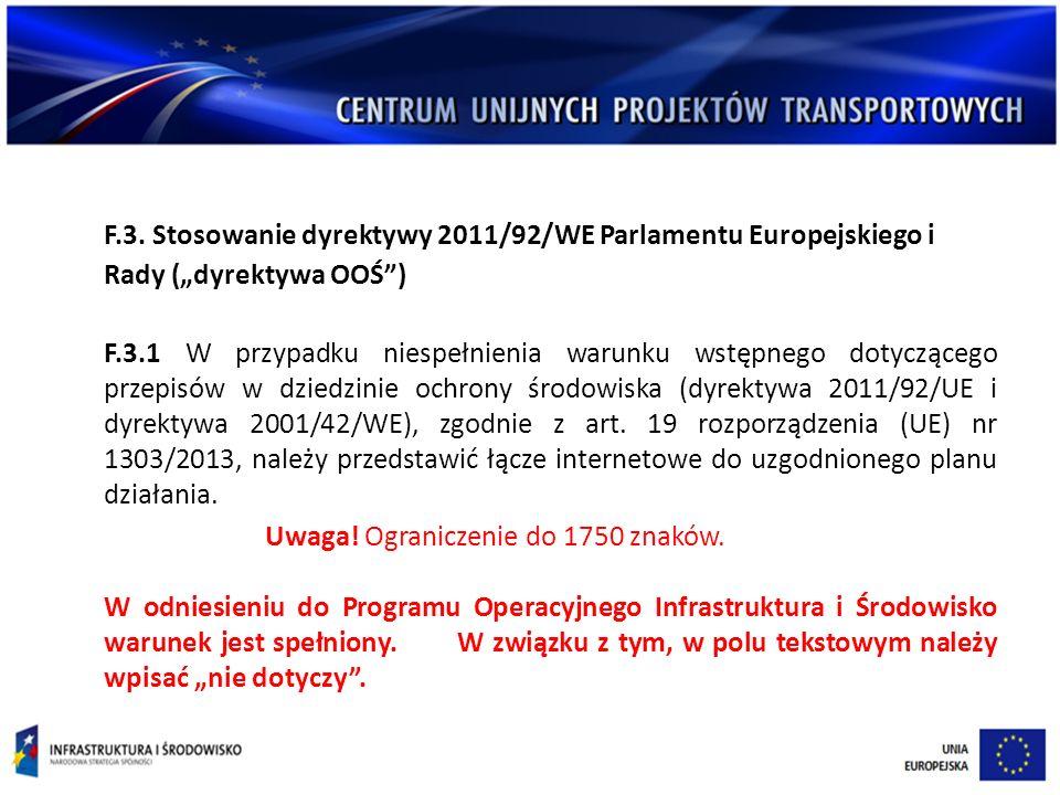 """F.3. Stosowanie dyrektywy 2011/92/WE Parlamentu Europejskiego i Rady (""""dyrektywa OOŚ"""") F.3.1 W przypadku niespełnienia warunku wstępnego dotyczącego p"""
