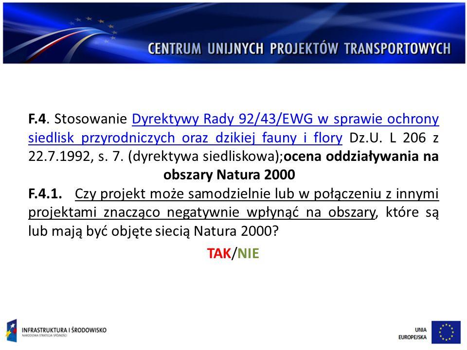 F.4. Stosowanie Dyrektywy Rady 92/43/EWG w sprawie ochrony siedlisk przyrodniczych oraz dzikiej fauny i flory Dz.U. L 206 z 22.7.1992, s. 7. (dyrektyw