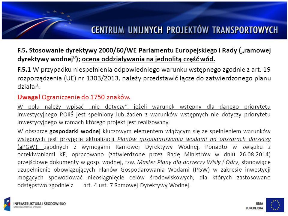 """F.5. Stosowanie dyrektywy 2000/60/WE Parlamentu Europejskiego i Rady (""""ramowej dyrektywy wodnej""""); ocena oddziaływania na jednolitą część wód. F.5.1 W"""