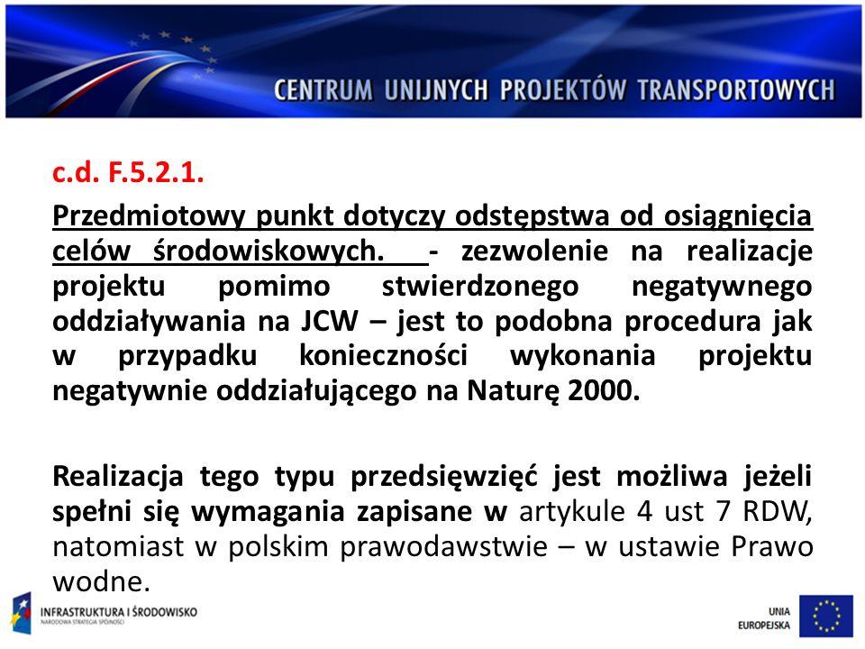 c.d.F.5.2.1. Przedmiotowy punkt dotyczy odstępstwa od osiągnięcia celów środowiskowych.