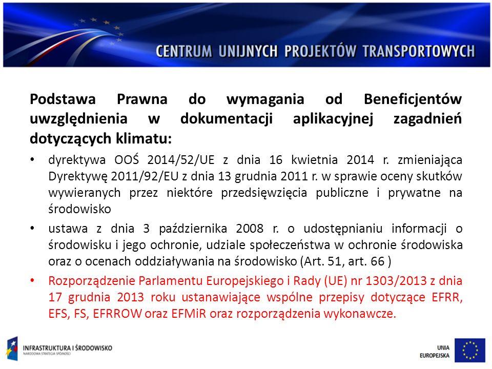 Podstawa Prawna do wymagania od Beneficjentów uwzględnienia w dokumentacji aplikacyjnej zagadnień dotyczących klimatu: dyrektywa OOŚ 2014/52/UE z dnia 16 kwietnia 2014 r.