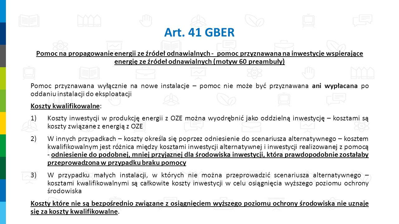 Art. 41 GBER Pomoc na propagowanie energii ze źródeł odnawialnych - pomoc przyznawana na inwestycje wspierające energię ze źródeł odnawialnych (motyw