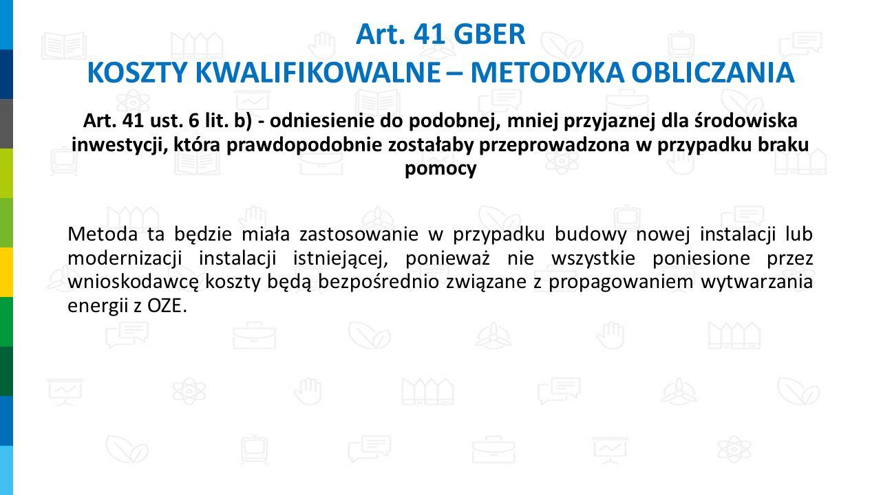 Art. 41 ust. 6 lit. b) - odniesienie do podobnej, mniej przyjaznej dla środowiska inwestycji, która prawdopodobnie zostałaby przeprowadzona w przypadk