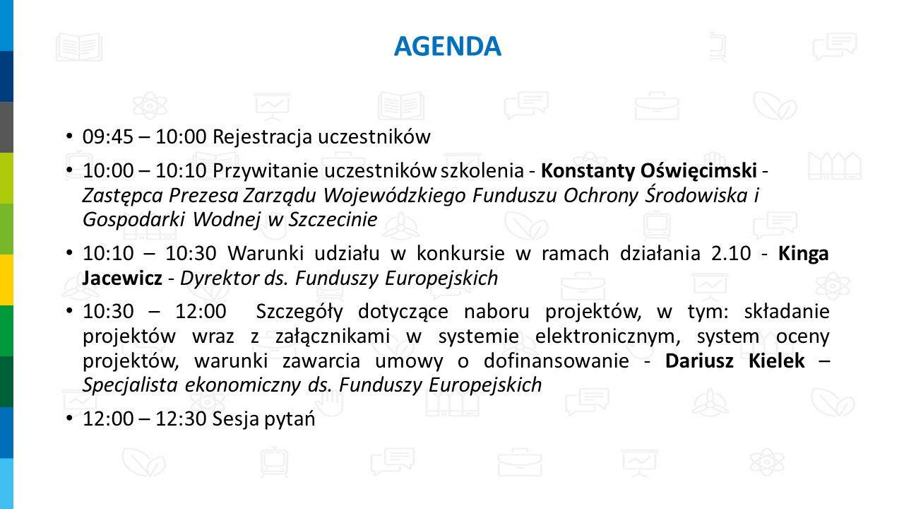 09:45 – 10:00 Rejestracja uczestników 10:00 – 10:10 Przywitanie uczestników szkolenia - Konstanty Oświęcimski - Zastępca Prezesa Zarządu Wojewódzkiego