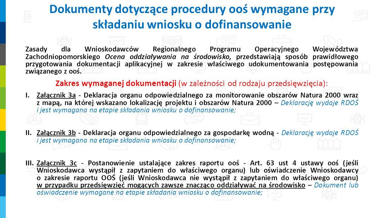 Zasady dla Wnioskodawców Regionalnego Programu Operacyjnego Województwa Zachodniopomorskiego Ocena oddziaływania na środowisko, przedstawiają sposób p