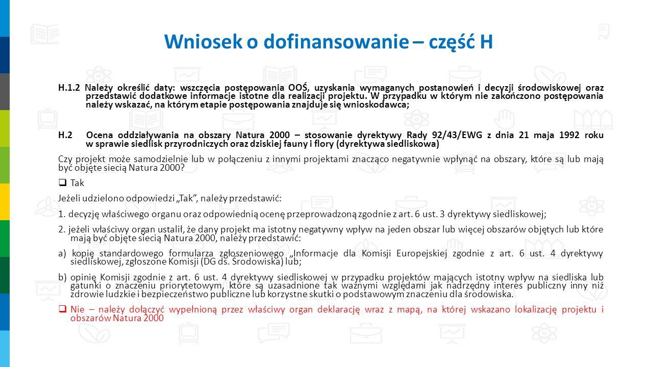 H.1.2 Należy określić daty: wszczęcia postępowania OOŚ, uzyskania wymaganych postanowień i decyzji środowiskowej oraz przedstawić dodatkowe informacje