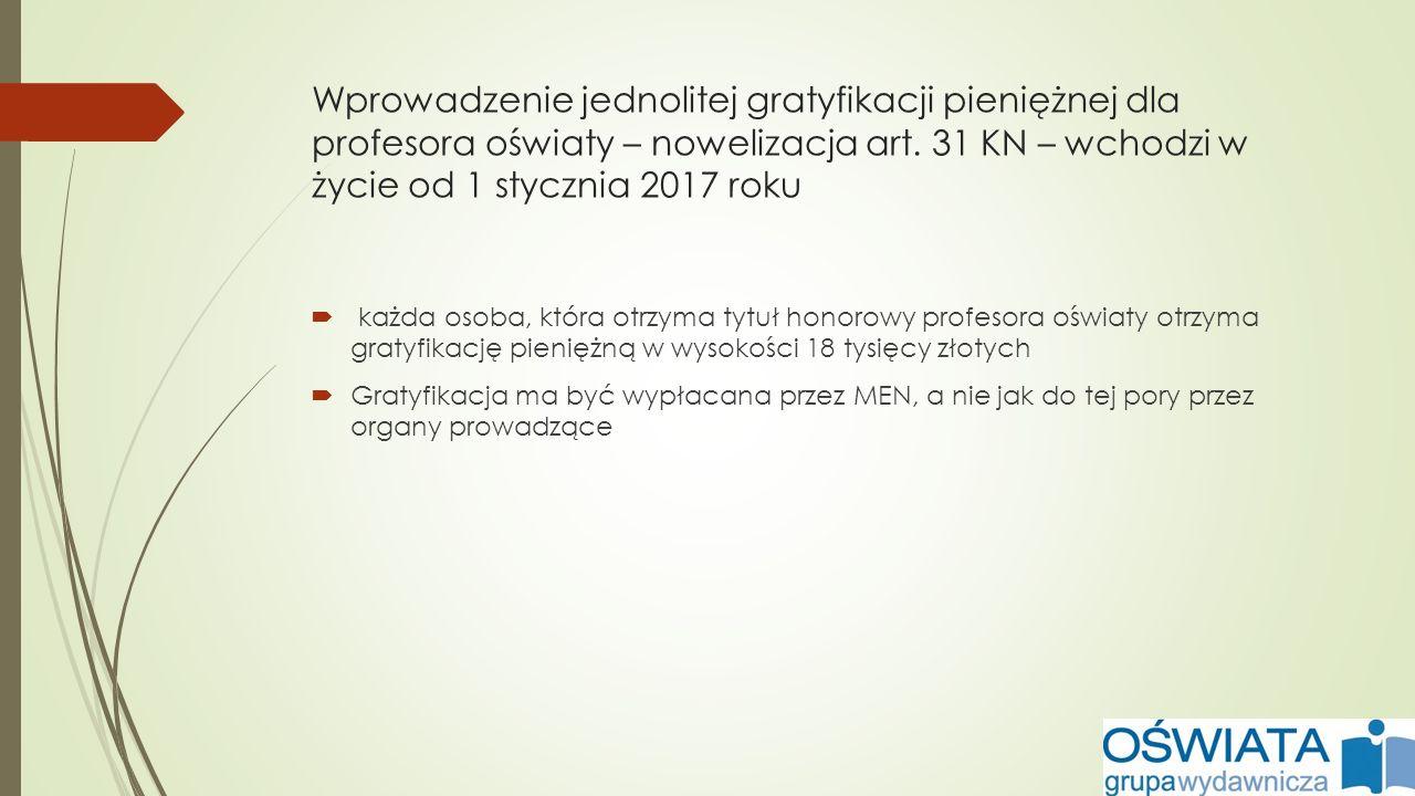 Wprowadzenie jednolitej gratyfikacji pieniężnej dla profesora oświaty – nowelizacja art.