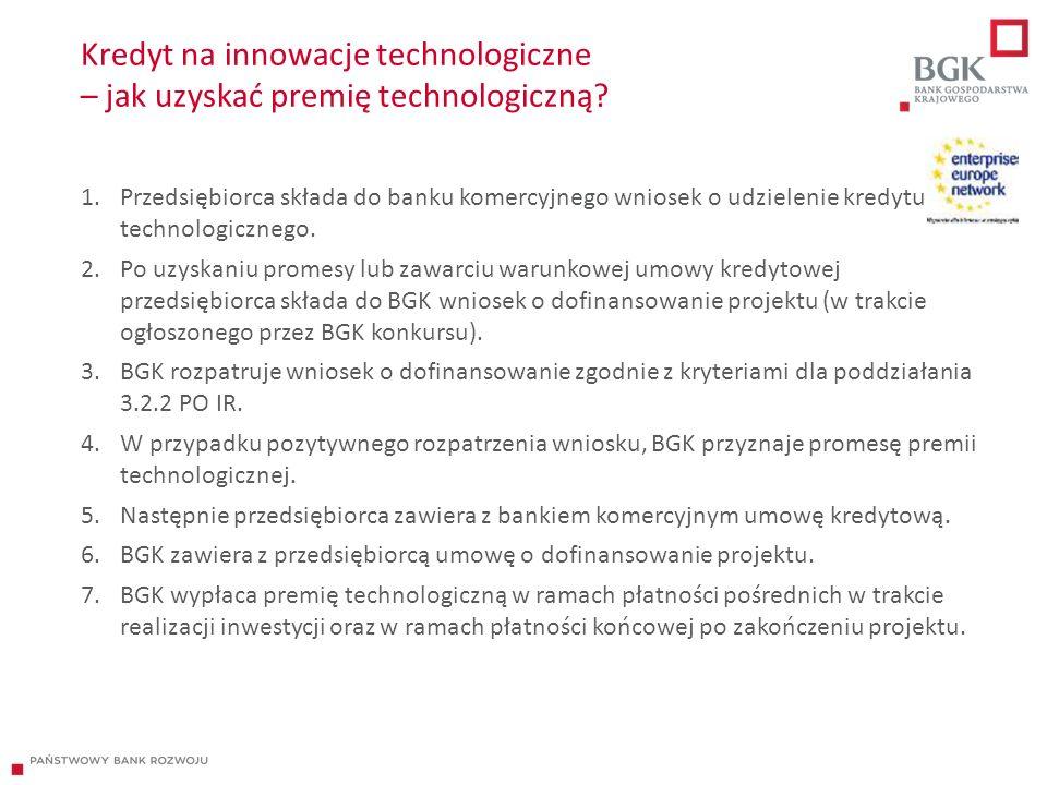 Kredyt na innowacje technologiczne – jak uzyskać premię technologiczną? 1.Przedsiębiorca składa do banku komercyjnego wniosek o udzielenie kredytu tec