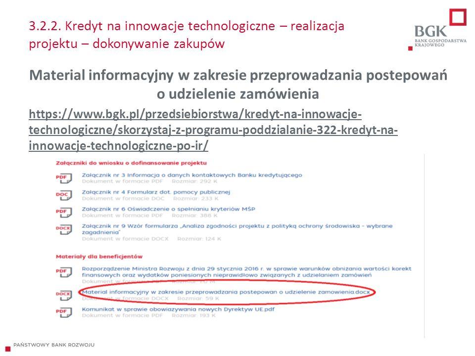 3.2.2. Kredyt na innowacje technologiczne – realizacja projektu – dokonywanie zakupów Material informacyjny w zakresie przeprowadzania postepowań o ud