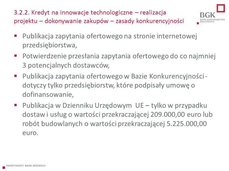 3.2.2. Kredyt na innowacje technologiczne – realizacja projektu – dokonywanie zakupów – zasady konkurencyjności  Publikacja zapytania ofertowego na s