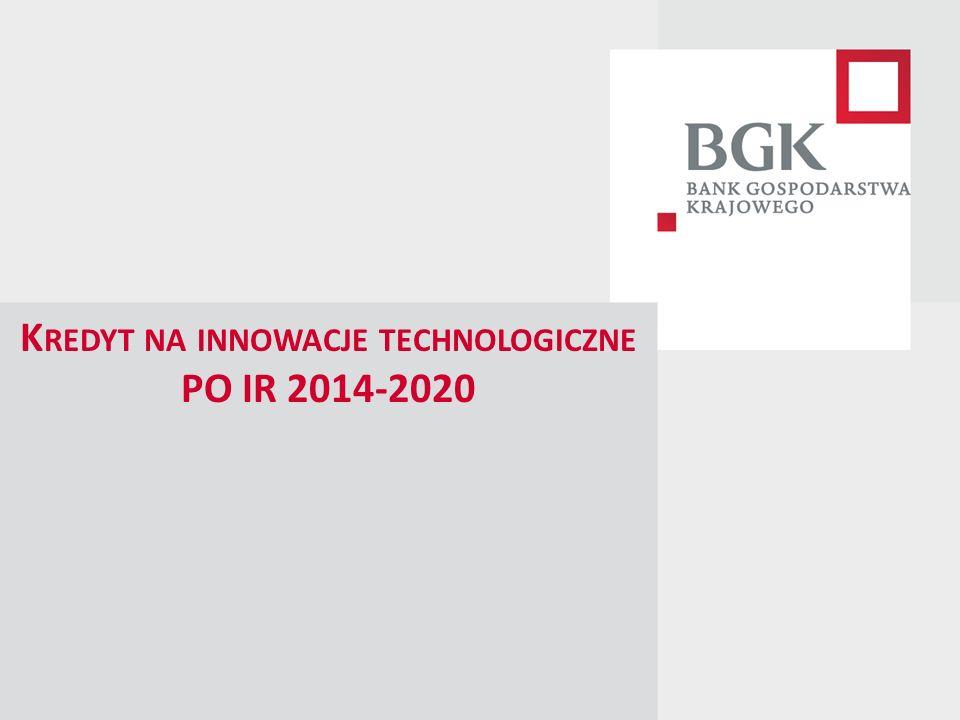 K REDYT NA INNOWACJE TECHNOLOGICZNE PO IR 2014-2020