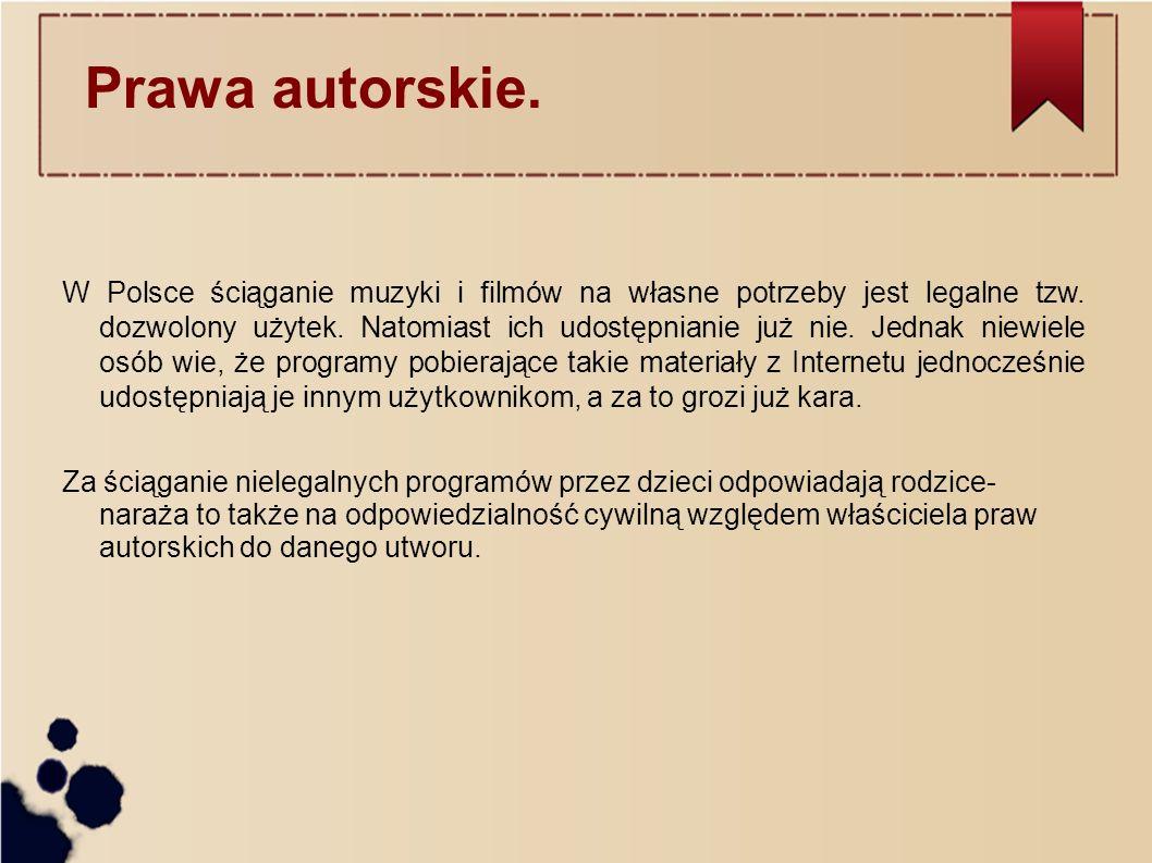 W Polsce ściąganie muzyki i filmów na własne potrzeby jest legalne tzw. dozwolony użytek. Natomiast ich udostępnianie już nie. Jednak niewiele osób wi