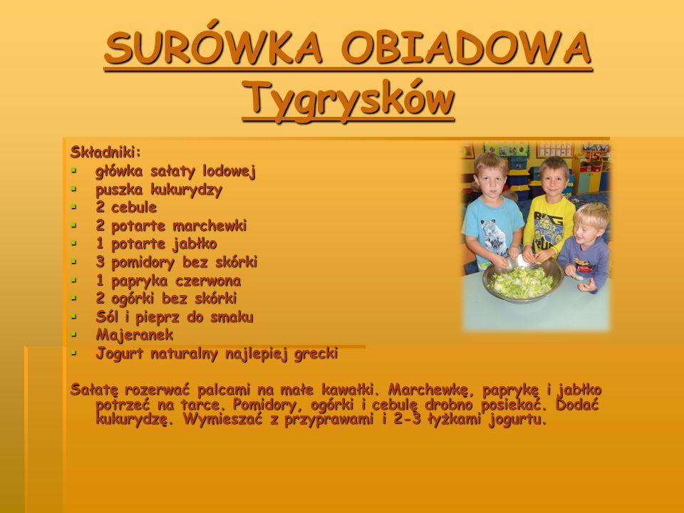 SURÓWKA OBIADOWA Tygrysków Składniki:  główka sałaty lodowej  puszka kukurydzy  2 cebule  2 potarte marchewki  1 potarte jabłko  3 pomidory bez