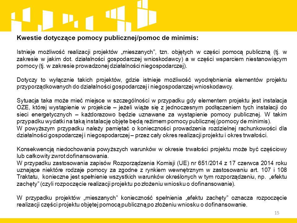"""15 Kwestie dotyczące pomocy publicznej/pomoc de minimis: Istnieje możliwość realizacji projektów """"mieszanych , tzn."""