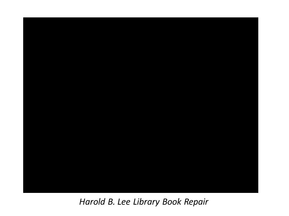 Harold B. Lee Library Book Repair