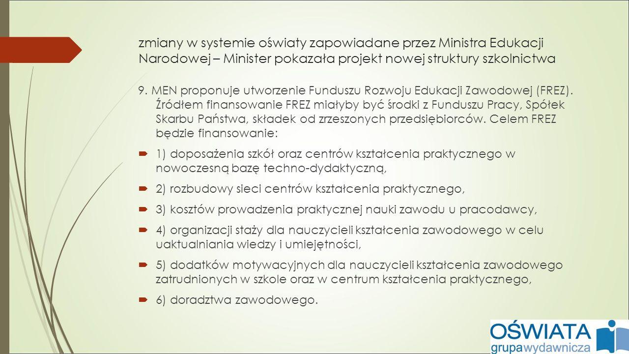 zmiany w systemie oświaty zapowiadane przez Ministra Edukacji Narodowej – Minister pokazała projekt nowej struktury szkolnictwa 9.