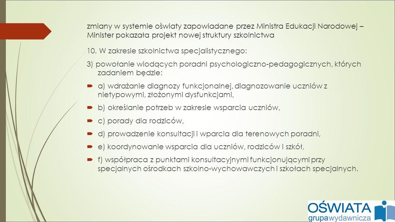 zmiany w systemie oświaty zapowiadane przez Ministra Edukacji Narodowej – Minister pokazała projekt nowej struktury szkolnictwa 10.