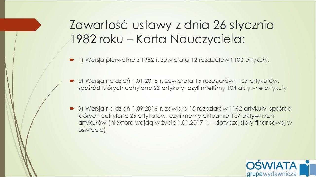 Zawartość ustawy z dnia 26 stycznia 1982 roku – Karta Nauczyciela:  1) Wersja pierwotna z 1982 r.