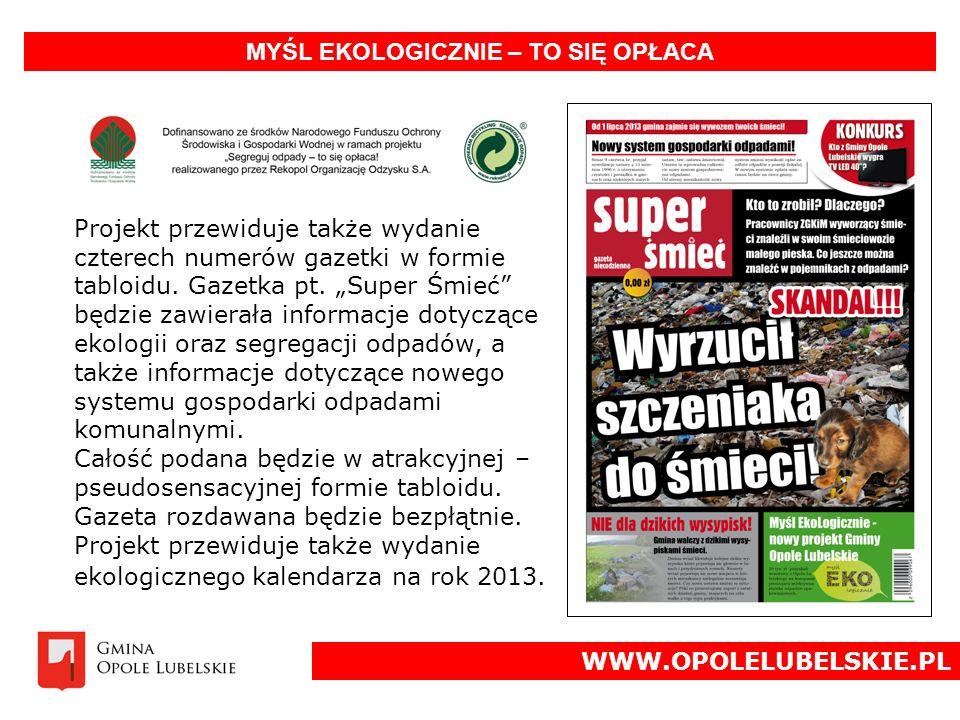 Projekt przewiduje także wydanie czterech numerów gazetki w formie tabloidu.