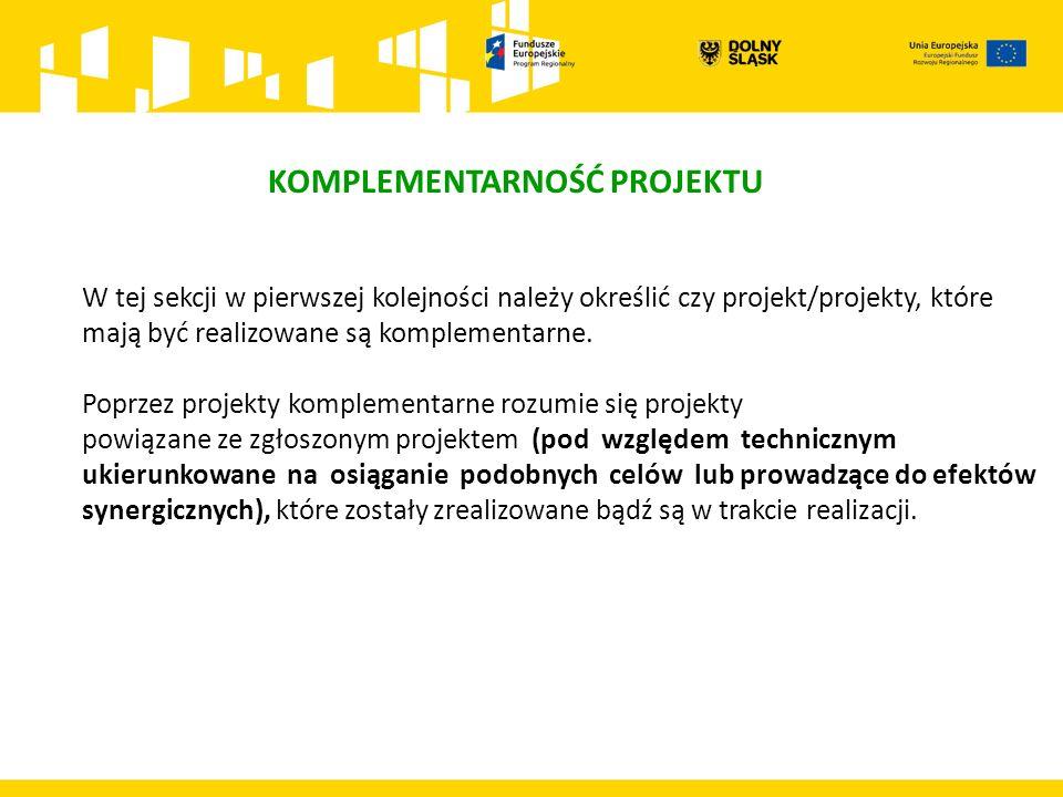 W tej sekcji w pierwszej kolejności należy określić czy projekt/projekty, które mają być realizowane są komplementarne.