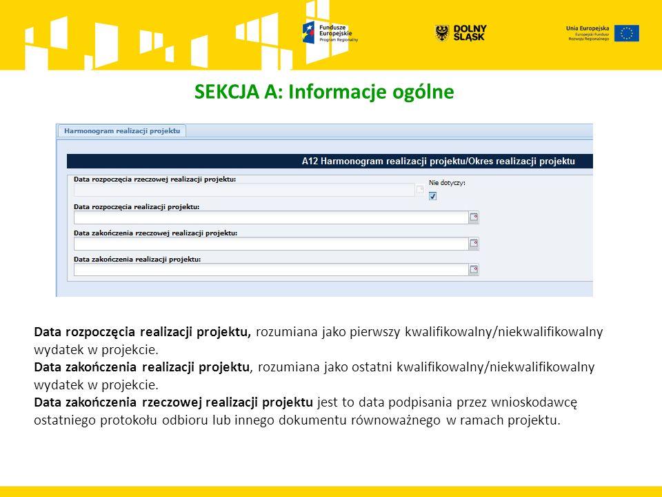 SEKCJA A: Informacje ogólne Data rozpoczęcia realizacji projektu, rozumiana jako pierwszy kwalifikowalny/niekwalifikowalny wydatek w projekcie. Data z