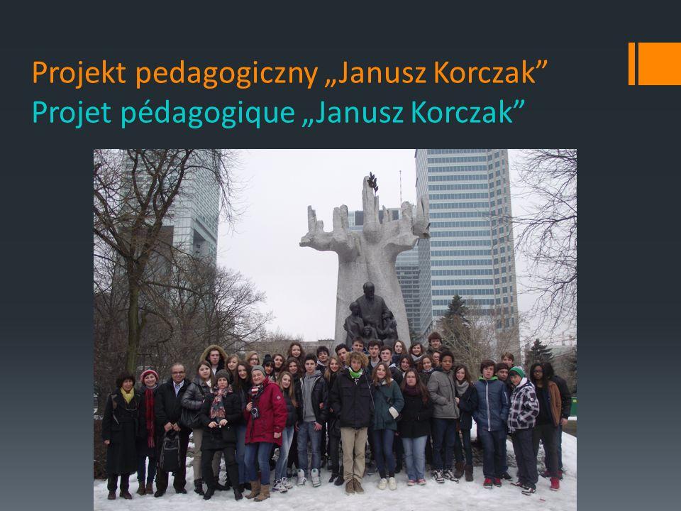 """Projekt pedagogiczny """"Janusz Korczak Projet pédagogique """"Janusz Korczak"""