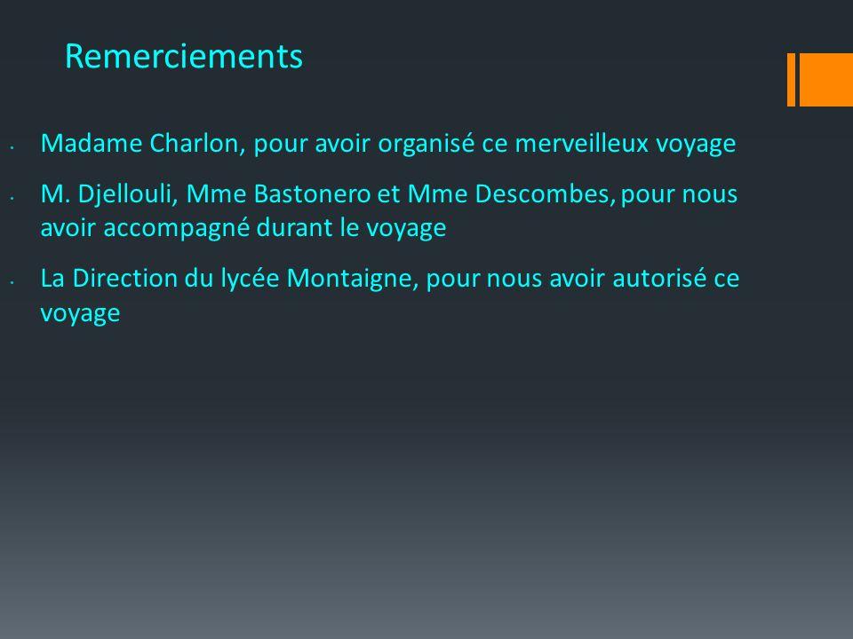 Remerciements Madame Charlon, pour avoir organisé ce merveilleux voyage M.