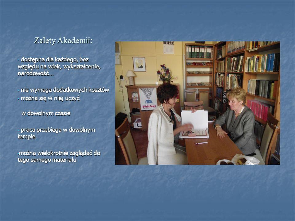 Zalety Akademii: dostępna dla każdego, bez względu na wiek, wykształcenie, narodowość… dostępna dla każdego, bez względu na wiek, wykształcenie, narod
