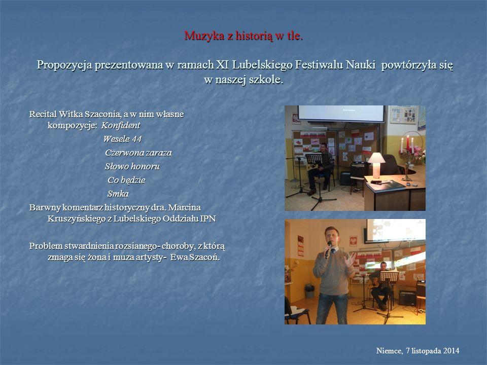 Muzyka z historią w tle. Propozycja prezentowana w ramach XI Lubelskiego Festiwalu Nauki powtórzyła się w naszej szkole. Recital Witka Szaconia, a w n