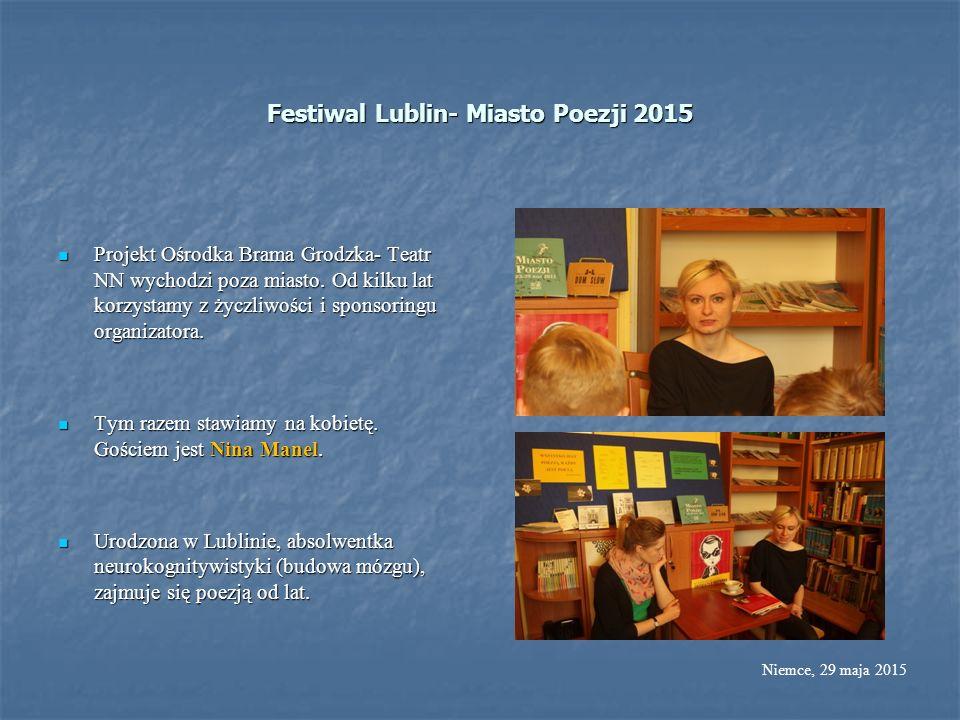 Festiwal Lublin- Miasto Poezji 2015 Projekt Ośrodka Brama Grodzka- Teatr NN wychodzi poza miasto. Od kilku lat korzystamy z życzliwości i sponsoringu