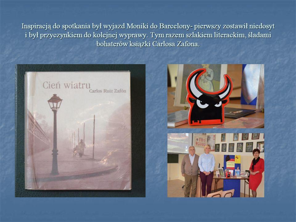 Inspiracją do spotkania był wyjazd Moniki do Barcelony- pierwszy zostawił niedosyt i był przyczynkiem do kolejnej wyprawy. Tym razem szlakiem literack