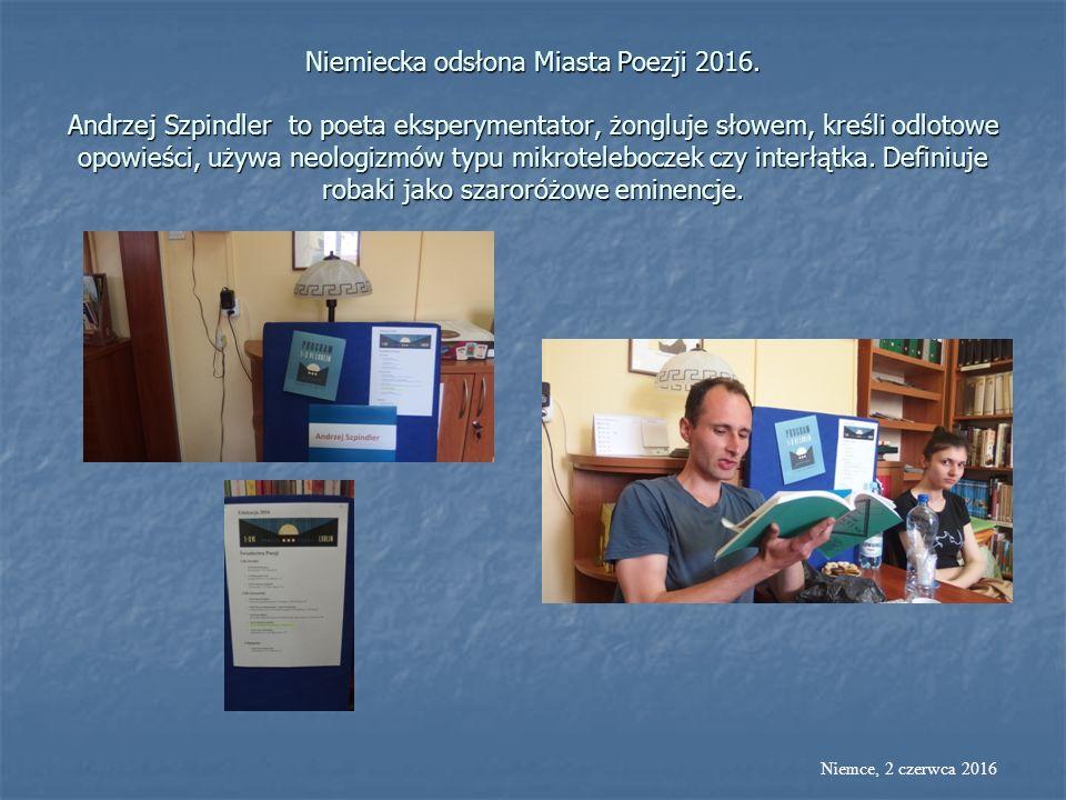 Niemiecka odsłona Miasta Poezji 2016. Andrzej Szpindler to poeta eksperymentator, żongluje słowem, kreśli odlotowe opowieści, używa neologizmów typu m