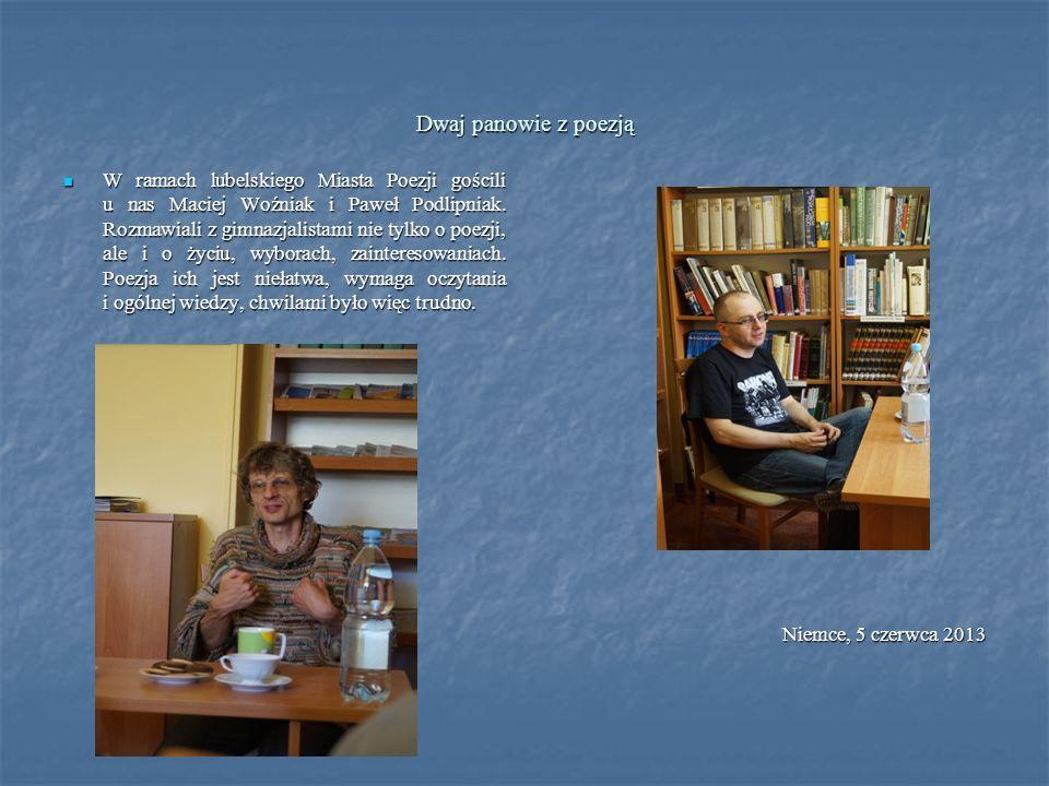Dwaj panowie z poezją W ramach lubelskiego Miasta Poezji gościli u nas Maciej Woźniak i Paweł Podlipniak. Rozmawiali z gimnazjalistami nie tylko o poe