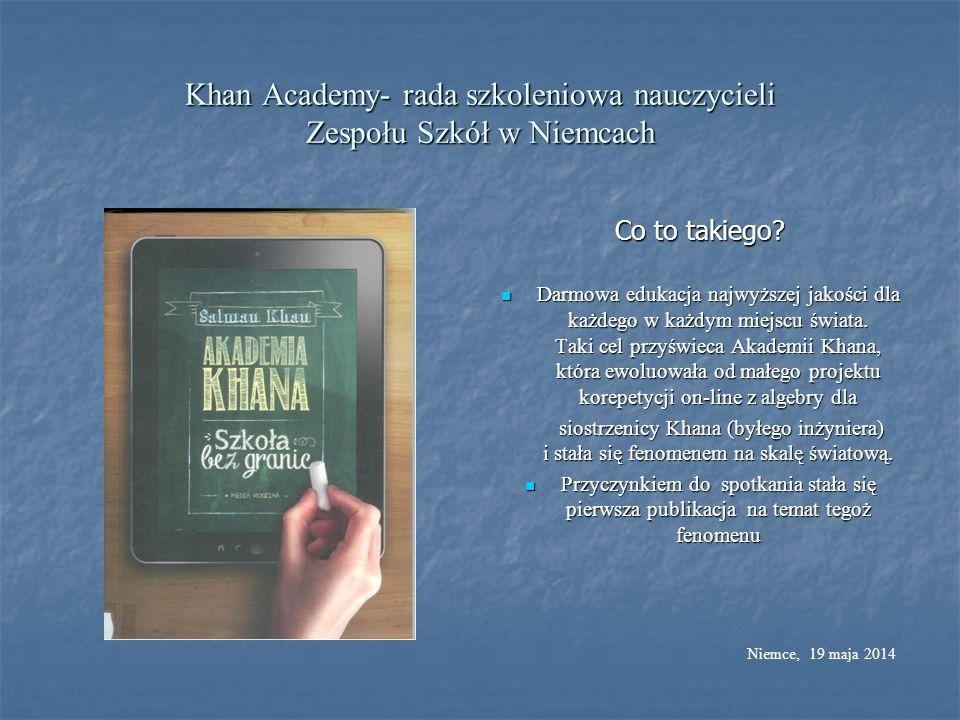 Khan Academy- rada szkoleniowa nauczycieli Zespołu Szkół w Niemcach Co to takiego? Darmowa edukacja najwyższej jakości dla każdego w każdym miejscu św