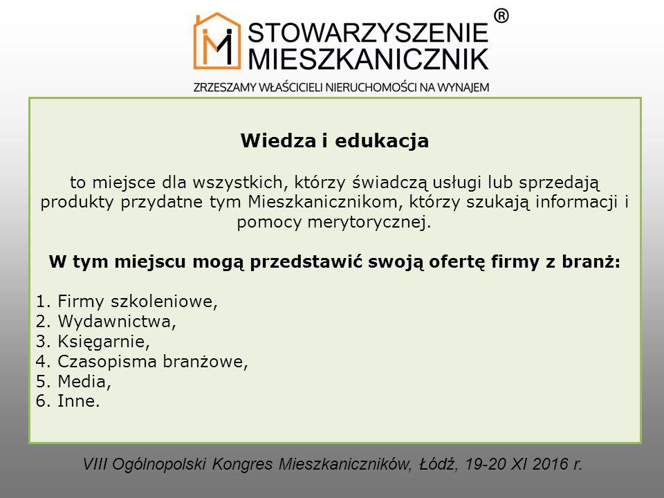 Oferta promocji w ramach VII Ogólnopolskiego Kongresu Mieszkaniczników, Łódź, 19-20 XI 2016 roku VIII Ogólnopolski Kongres Mieszkaniczników, Łódź, 19-20 XI 2016 r.