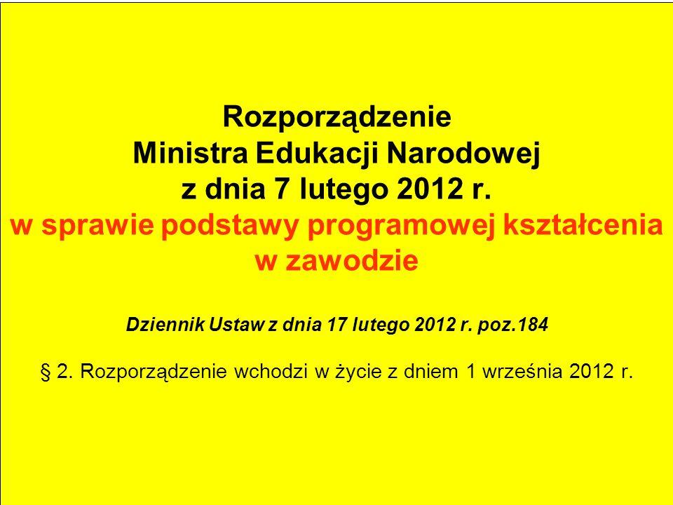 Rozporządzenie Ministra Edukacji Narodowej z dnia 7 lutego 2012 r. w sprawie podstawy programowej kształcenia w zawodzie Dziennik Ustaw z dnia 17 lute