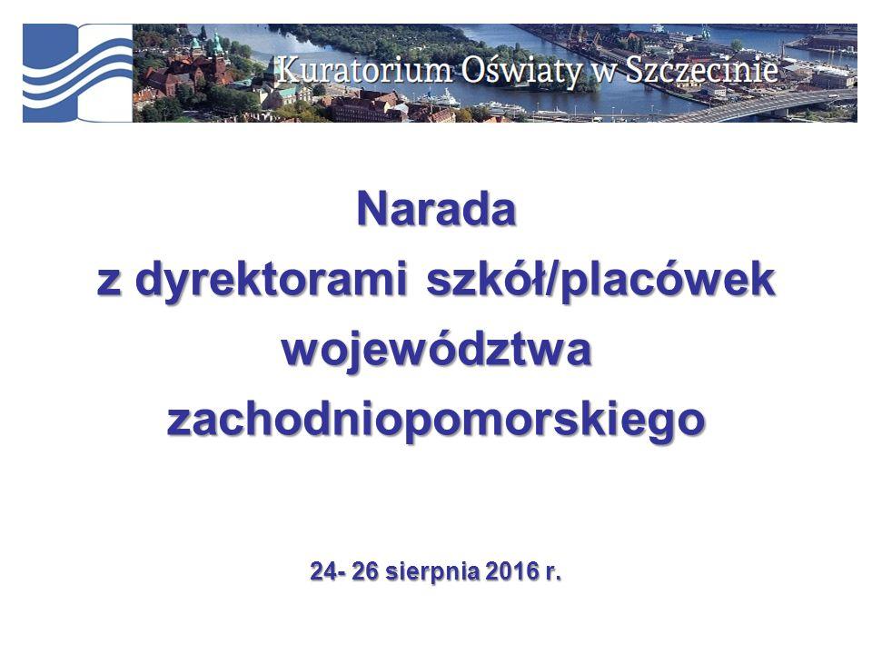 1 Narada z dyrektorami szkół/placówek województwazachodniopomorskiego 24- 26 sierpnia 2016 r.