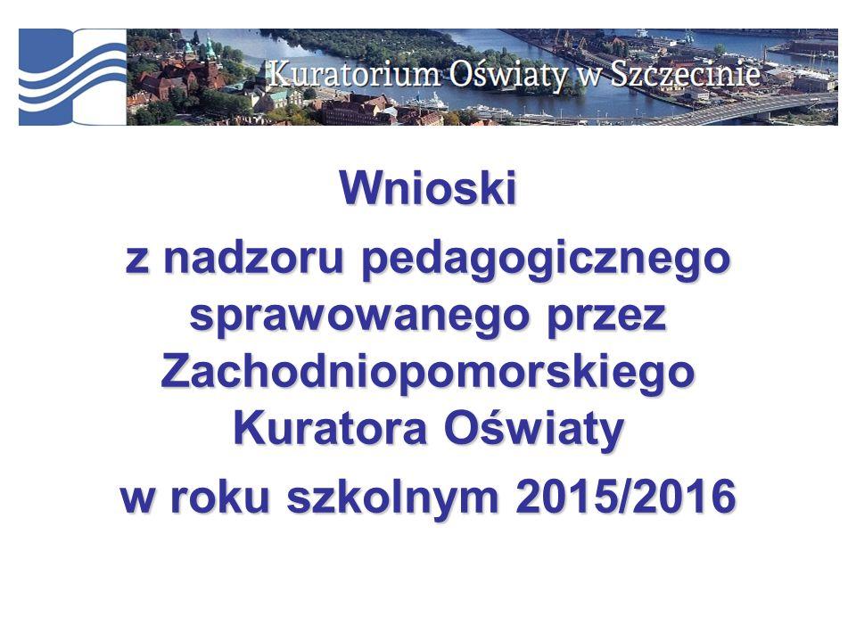 Wnioski z nadzoru pedagogicznego sprawowanego przez Zachodniopomorskiego Kuratora Oświaty w roku szkolnym 2015/2016
