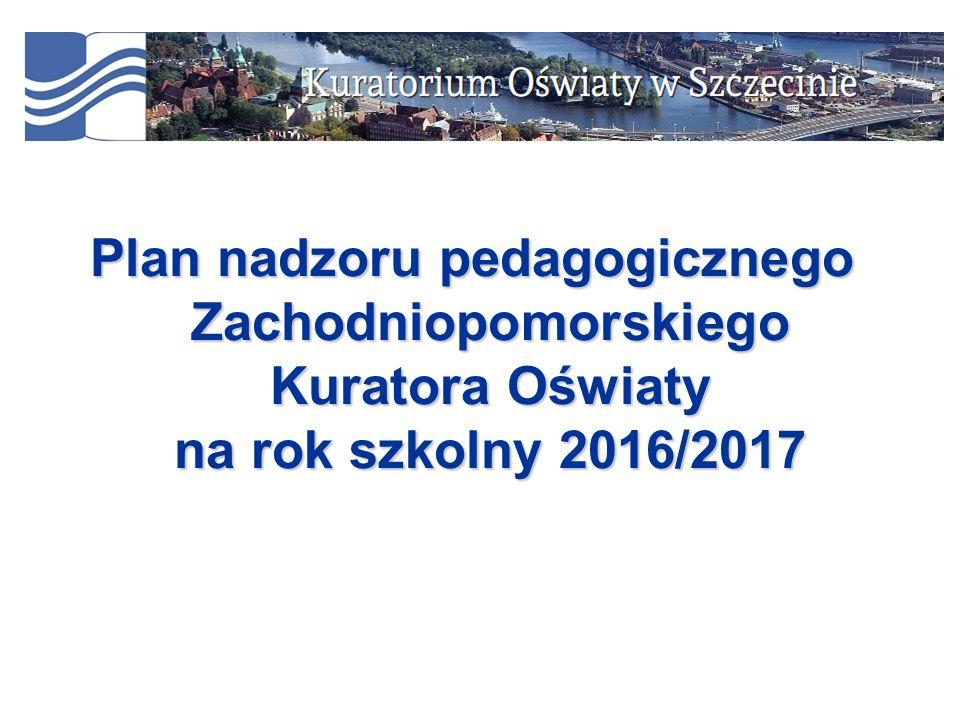Plan nadzoru pedagogicznego Zachodniopomorskiego Kuratora Oświaty na rok szkolny 2016/2017