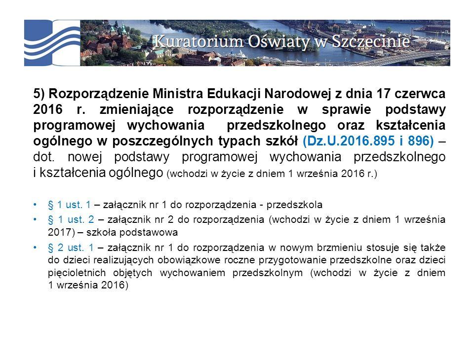 5) Rozporządzenie Ministra Edukacji Narodowej z dnia 17 czerwca 2016 r.