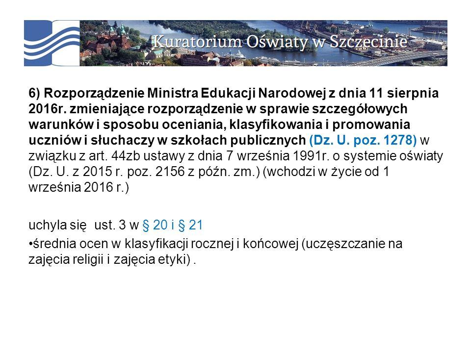 6) Rozporządzenie Ministra Edukacji Narodowej z dnia 11 sierpnia 2016r.