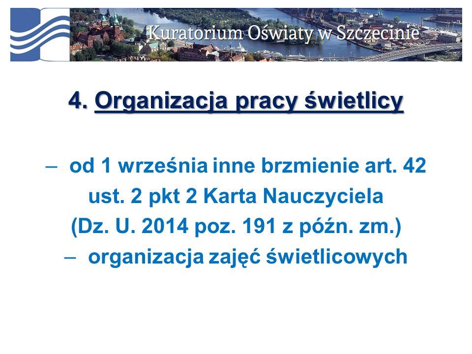 4. Organizacja pracy świetlicy –od 1 września inne brzmienie art.