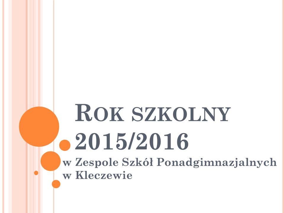 R OK SZKOLNY 2015/2016 w Zespole Szkół Ponadgimnazjalnych w Kleczewie